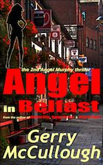 Angel in Belfast' the 2nd Angel Murphy thriller' out now in Kindle and paperback editions