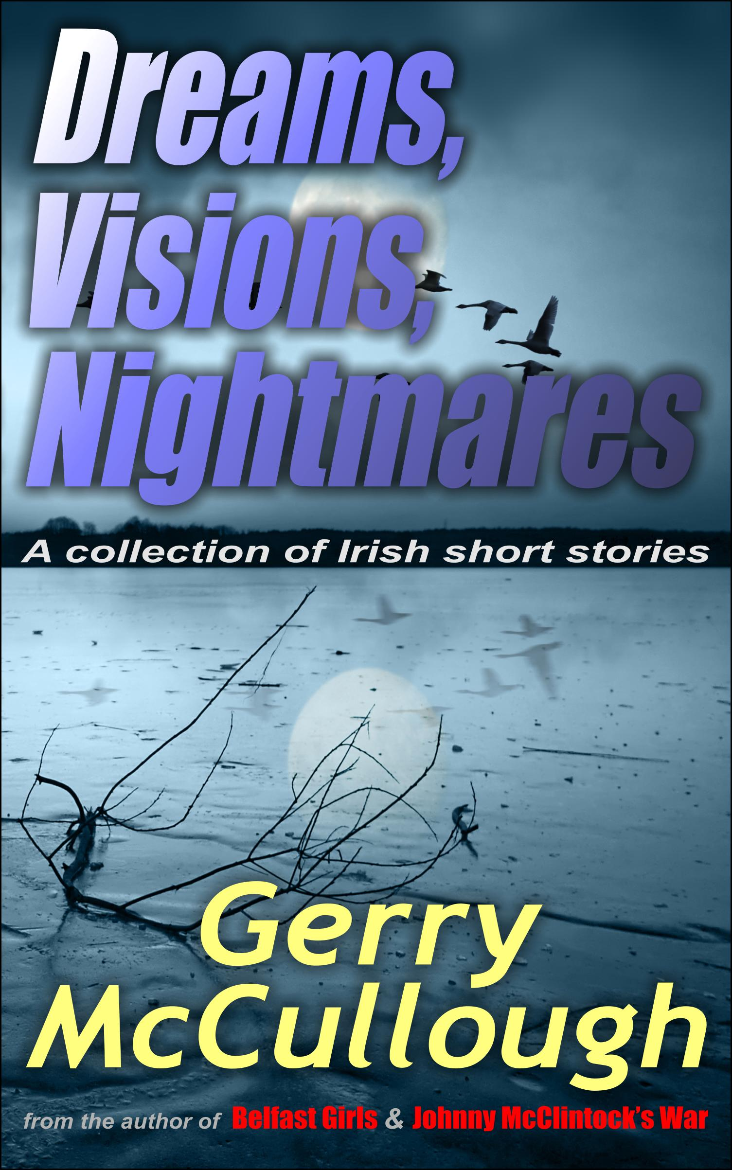 Dreams, Visions, Nightmares – buy Kindle or paperback edition now from Amazon