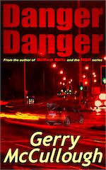 'Danger Danger' - NOW available from Amazon.com, etc. Click for more info!!
