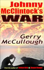 Johnny McClintock's War: One man's struggle against the hammer blows of life - out now on Kindle (paperback coming soon!)