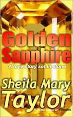 Golden Sapphire: A love story set in stone – by Sheila Mary Taylor