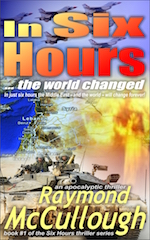 ÕIn Six Hours ... the world changedÕ by Raymond McCullough